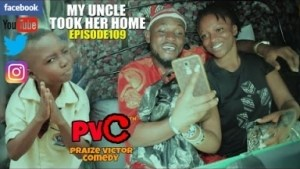 Video: Praize Victor Comedy – My Uncle Took Her Home